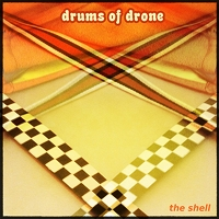 The Shell by Drums Of Drone