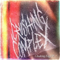 Cloaking Fog EP by Crushing Complex